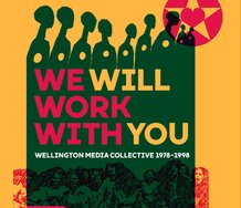 Cover of We Will Work With You: Wellington Media Collective 1978-98