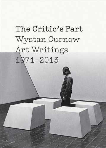 Cover of the Critic's Part: Wystan Curnow Art Writings