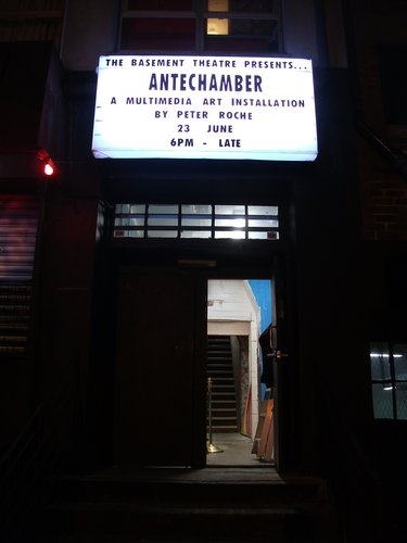 Entrance to Peter Roche's Antechamber at the Basement Theatre and Studio on the night of Tuesday 23rd June.