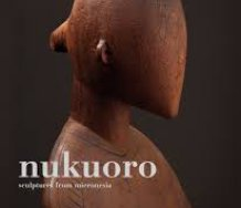 Cover of 'Nukuoro: Sculptures from Micronesia.' The subtitle is problematic, because Nukuoro is culturally a Polynesian island, even though it lies inside the borders of the Federated States of Micronesia.