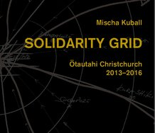 Cover of ' Mischa Kuball: Solidarity Grid: Ōtautahi Christchurch 2013-2016. Koenig Books