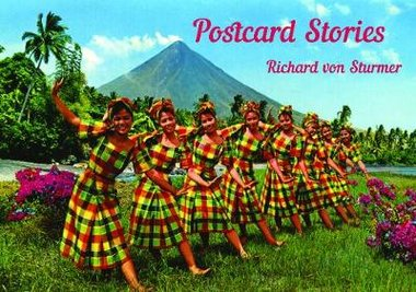 Front cover of Richard von Sturmer's 'Postcard Stories': Mayon Volcano, Albay Province, Philippines..